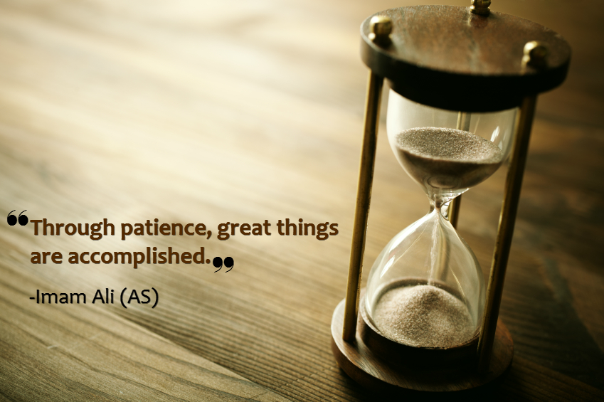 Through patience, great things are accomplished.