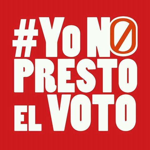 #YO NO PRESTO EL VOTO