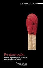 Re-generación. Antología de poesía española. Selección de José Luis Morante