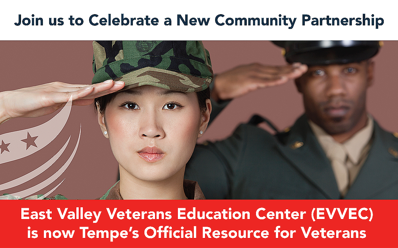Image of male and female acitve duty military saluting.  Captions: Join Us to Celebrate a New Community Partnership.  East Valley Veterans Education Center (EVVEC) is now Tempe's Official Resource for Veterans
