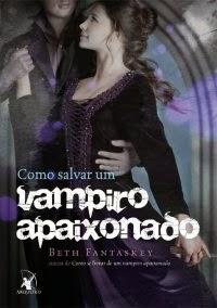 Joana leu: Como salvar um vampiro apaixonado, de Beth Fantaskey