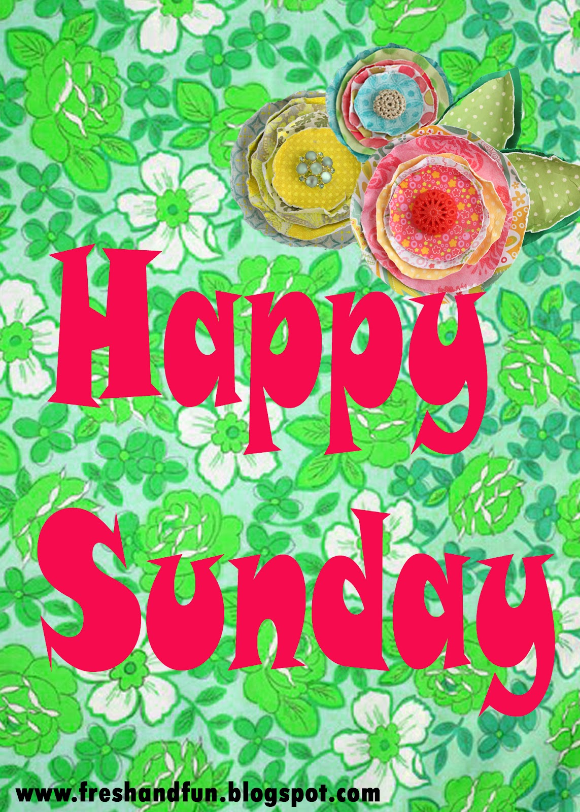 Fresh and Fun: Happy Sunday