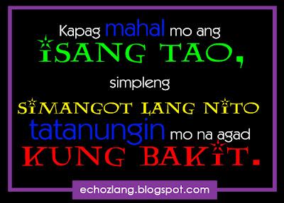 Kapag mahal mo ang isang tao, simpleng simangot lang nito tatanungin mo na kung bakit.