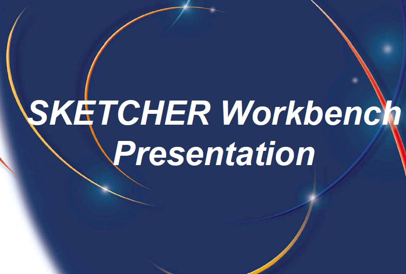 Presentation SKETCHER Workbench