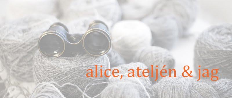 Alice, ateljén och jag