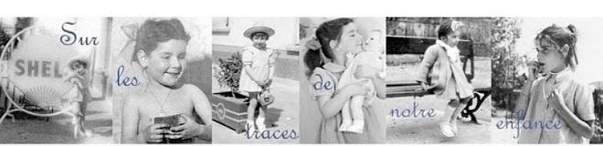 Sur les traces de notre enfance..