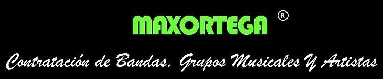 MAXORTEGA <br>Contratación de Bandas, Grupos y Artistas