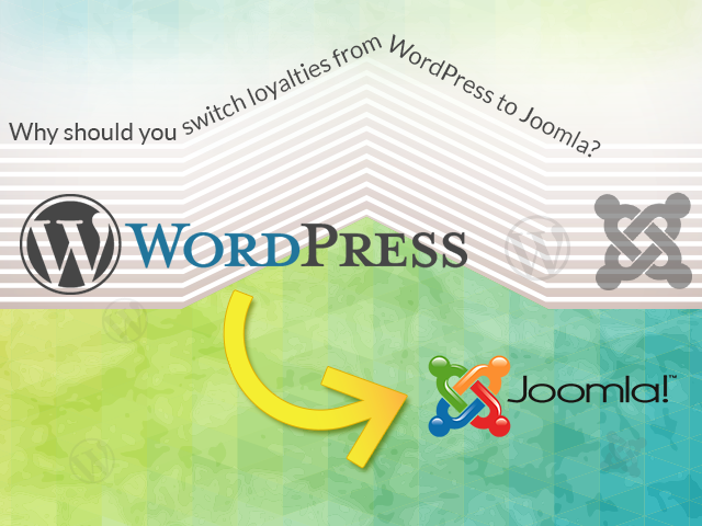 Few compelling reason to convince Why Switch from Wordpress to Joomla?