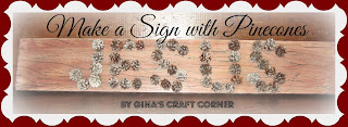 Sign made from pinecones~Gina's Craft Corner