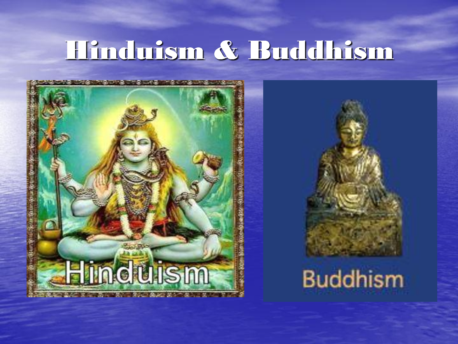 buddhism and sikhism They all share 3 thingsthey belive in karmathey believe in reincarnationthey were all formed in india.