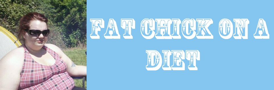 Fat Chick on a Diet