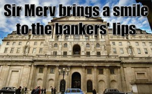Sir Merv brings smile to bankers lips