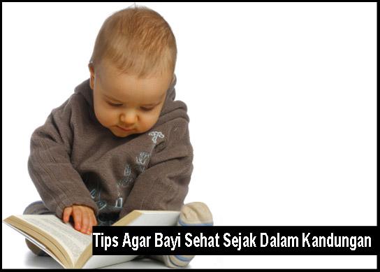 Tips Agar Bayi Sehat Sejak Dalam Kandungan | Komunitas Ibu ...