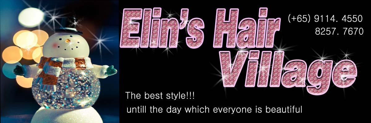 Elin's  Hair  Village!!             (+65) 9114 4550. (+65)  6735 6245
