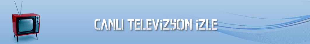 Tv izle - Canlı Tv izle - Canlı izle