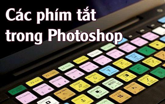 Chia sẻ các phím tắt trong Photoshop