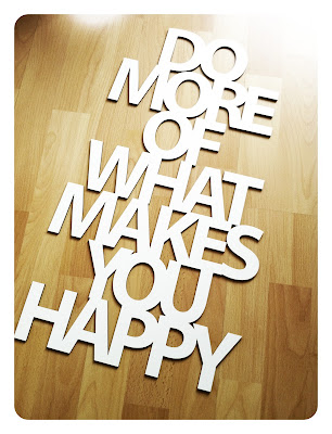 Do more of what makes you happy Motivschnitt