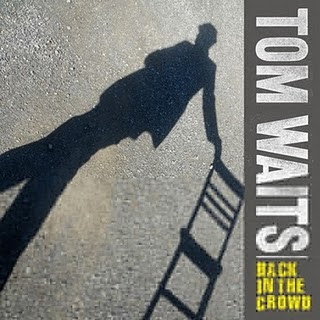 Tom Waits - Back In The Crowd
