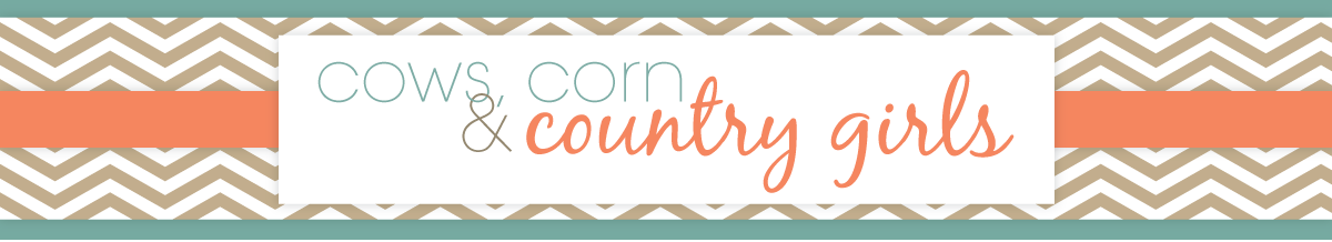 Cows, Corn &amp; Country Girls