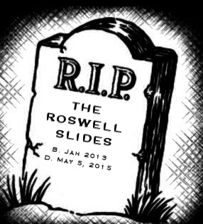 The Death of The Roswell Slides