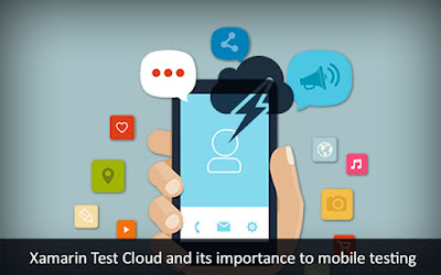 Importance of Xamarin Test Cloud to Mobile Testing