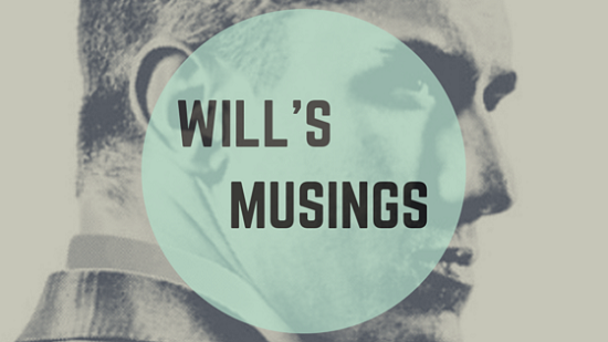 WILL'S MUSINGS