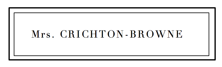 Mrs. CRICHTON-BROWNE