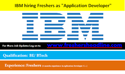 "IBM hiring Freshers as ""Application Developer"""
