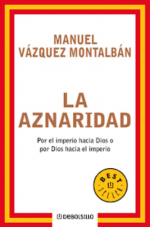 La Aznaridad - Manuel Vázquez Montalbán