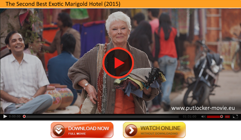the second best exotic marigold hotel download free