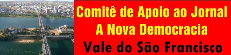 Comitê de Apoio ao Jornal A Nova Democracia - Vale do São Francisco