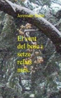 """L'últim llibre que he publicat: """"EL VENT DEL BOSC i setze relats més"""" Descarrega-te'l GRATIS!"""