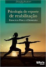 PUBLICAÇÃO PSICOLOGIA DO ESPORTE DE REABILITAÇÃO: EXERCÍCIO FÍSICO E DEPRESSÃO