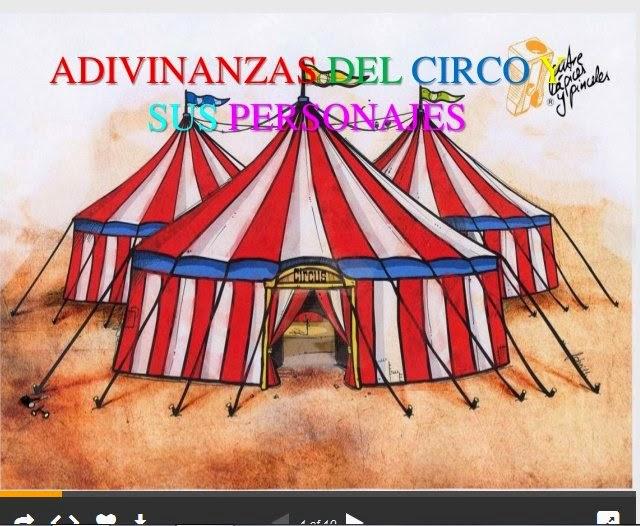 http://es.slideshare.net/debbisegovia/adivinanzas-del-circo-y-sus-personajes-37542224?related=2