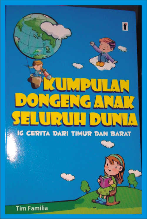 "SOLD OUT - Buku ""Kumpulan Dongeng Anak Seluruh Dunia """