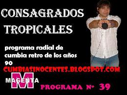PROGRAMA NUMERO 39 - CONSAGRADOS TROPICALES