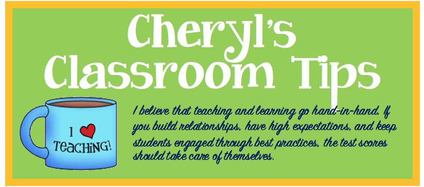 Cheryl's Classroom Tips