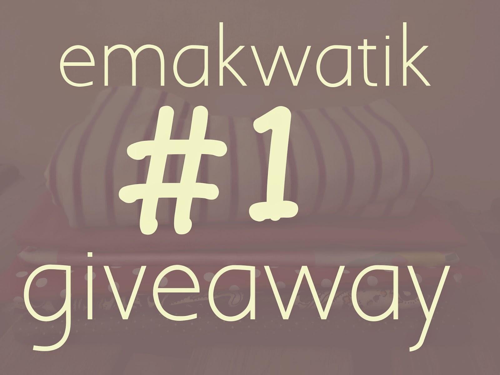 http://emakwatik.blogspot.com/2015/04/emakwatik-1-giveaway.html