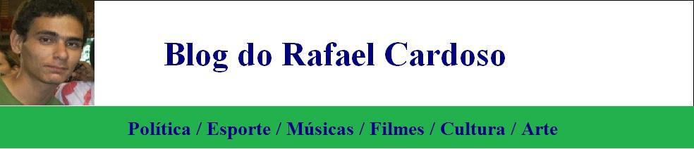BLOG DO RAFAEL CARDOSO