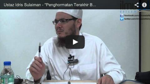 """Ustaz Idris Sulaiman – """"Penghormatan Terakhir Buat Allahyarham"""""""