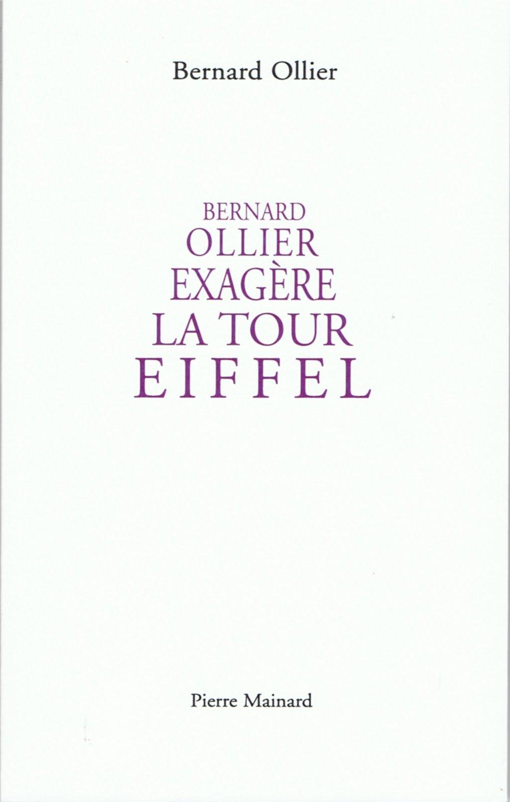 Bernard Ollier, BERNARD OLLIER EXAGÈRE LA TOUR EIFFEL, Pierre Mainard éditeur, 2018