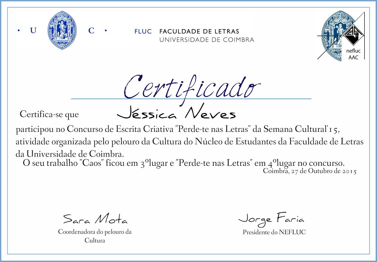 "3º E 4º LUGARES NO ""CONCURSO DE ESCRITA CRIATIVA"" - FACULDADE DE LETRAS DA UNIVERSIDADE DE COIMBRA"