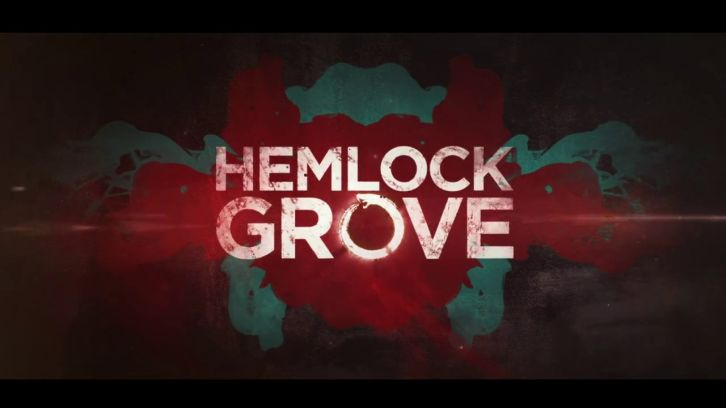 Hemlock Grove - Season 3 - Open Discussion Thread and Poll