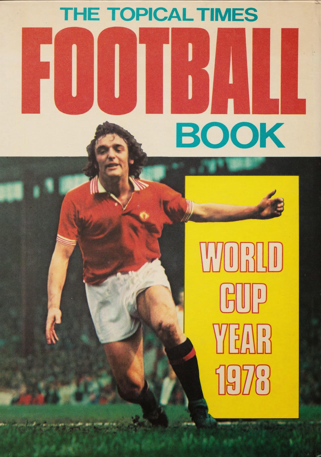 The Topical Times Book - World Cup Year 1978