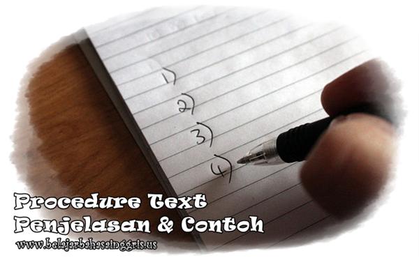 Penjelasan dan Contoh Procedure Text | www.belajarbahasainggris.us