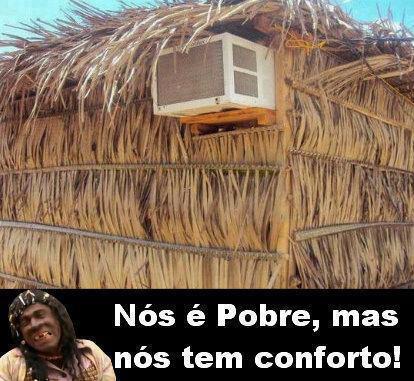 Nós é Pobre, Mas Nós Tem Conforto