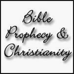 Bible Prophecy and Christianity Site