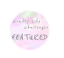 I was featured at Crafty Life challenges
