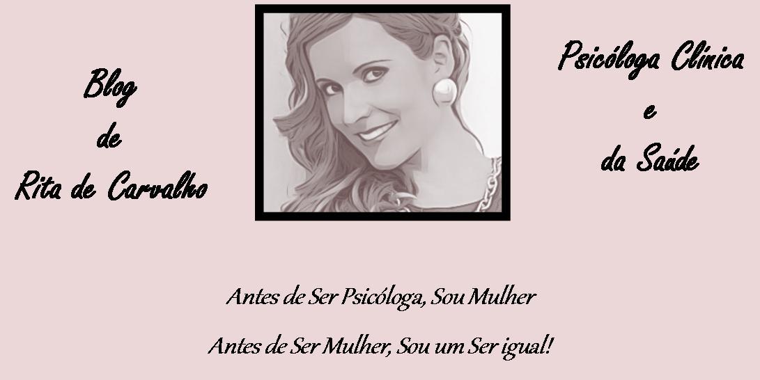 Rita de Carvalho | Psicóloga Clínica e da Saúde