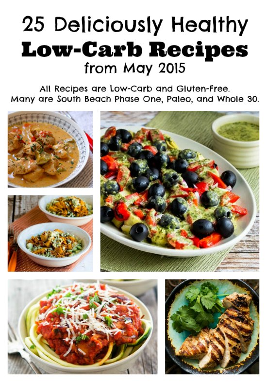 25 Deliciously Healthy Low-Carb Recipes from May 2015 (Gluten-Free, SBD, Paleo, Whole 30) found on KalynsKitchen.com